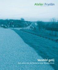 Verstild getij, een atlas van de Nederlandse ... - Atelier Fryslân