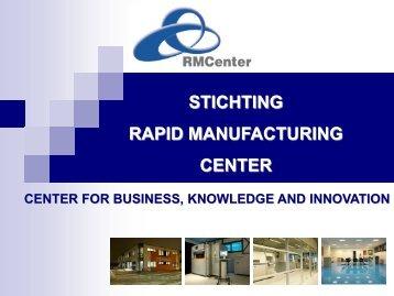 Waarom RMCenter - Rapid Manufacturing Center