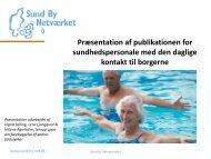Præsentation af publikationen for sundhedspersonale.pdf - Sund By ...