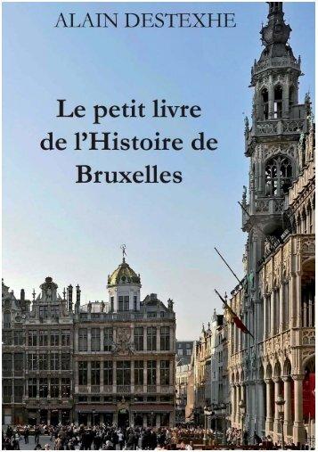 Le petit livre de l'Histoire de Bruxelles - Alain Destexhe