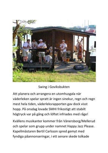 Läs om vår spelning i Govik 09-08-05 - happy jazz please