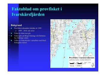 Faktablad om provfisket i Ivarskärsfjärden Bakgrund - Ålands