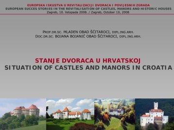STANJE DVORACA U HRVATSKOJ SITUATION OF ... - Dvorci.hr