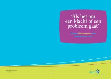 'Als het om een klacht of een probleem gaat' - Koninklijke Auris Groep