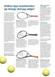 Hvilken type tennisketcher og strenge skal jeg vælge?