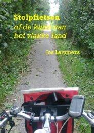 Stolpfietsen of de kunst van het vlakke land - Jos Lammers