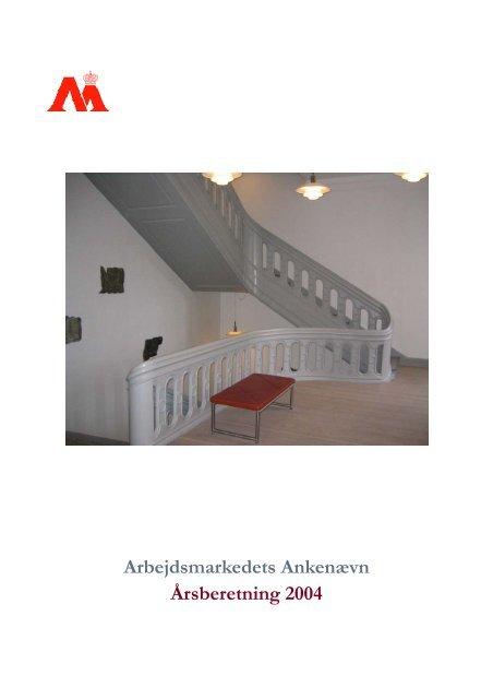 Arbejdsmarkedets Ankenævn Årsberetning 2004 - Ankestyrelsen