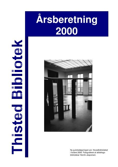 Årsberetning 2000 som pdf - Thisted Bibliotek
