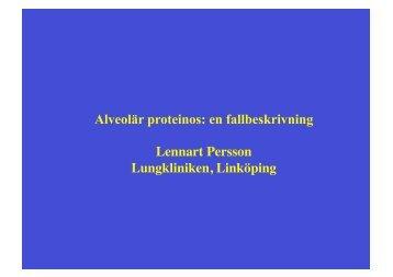 Alveolär proteinos: en fallbeskrivning Lennart Persson Lungkliniken ...
