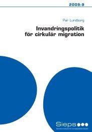 Invandringspolitik för cirkulär migration (2009:9) (173.35 kB) - Sieps