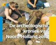 De archeologische kroniek van Noord-Holland 2010 - Provincie ...