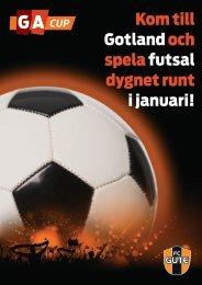 Kom till Gotland och spela futsal dygnet runt i januari!