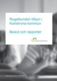 Regelbunden tillsyn i Karlskrona kommun Beslut och rapporter