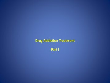 Drug Addiction Treatment Part I