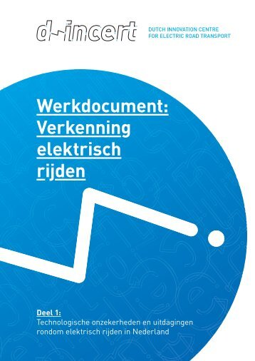 Werkdocument: Verkenning elektrisch rijden - Dutch-INCERT