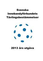 Här kan du ta del av tävlingsbestämmelserna för säsongen 2013/14
