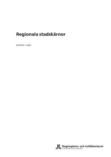 Regionala stadskärnor - SLL Tillväxt, miljö och regionplanering ...