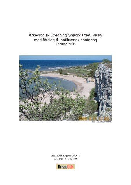 Arkeologisk utredning Snäckgärdet, Visby med förslag ... - ArkeoDok