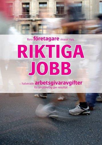 Bara företagare skapar nya, riktiga jobb (pdf) - Stiftelsen Den Nya ...