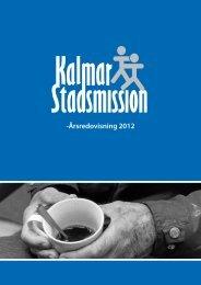 -Årsredovisning 2012 - Kalmar Stadsmission