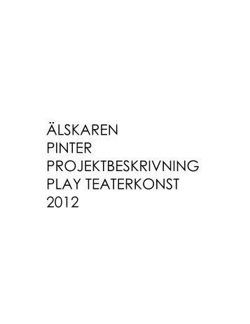 älskaren pinter projektbeskrivning play teaterkonst 2012