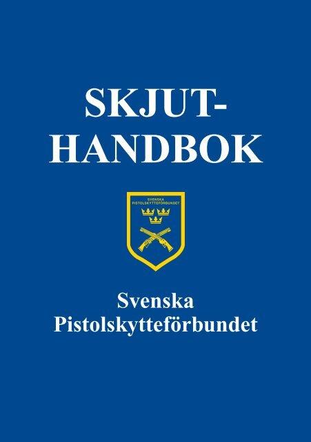 Skjuthandboken - Svenska Pistolskytteförbundet