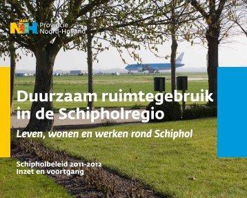 Duurzaam ruimtegebruik in de Schipholregio - Provincie Noord ...