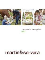 Ansvarsfullt företagande 2012 - Martin & Servera