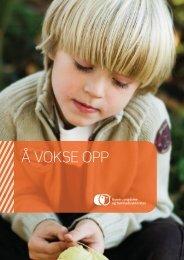 Å vokse opp - rapport om barn og unges oppvekstvilkår i ... - Bufetat