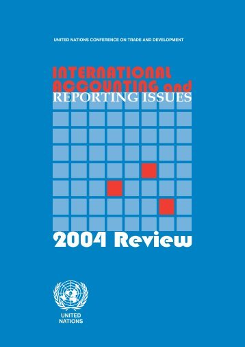 International Accounting and Reporting Issues: 2004 Review - Unctad