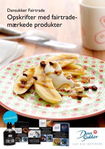 Opskrifter med fairtrade- mærkede produkter - Dansukker