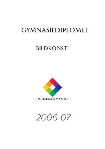 Gymnasiediplomet i bildkonst 2006-2007 - Edu.fi
