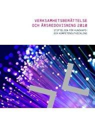 Verksamhetsberättelse och ÅrsreDoVIsNING 2010 - KK-stiftelsen
