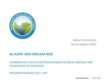 14.00 Bli kjent med BREEAM-NOR Katharina Bramslev ... - Difi