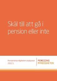 Skäl till att gå i pension eller inte. Pensionsmyndigheten