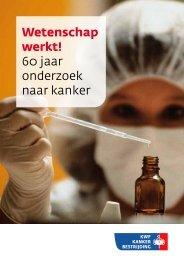 Wetenschap werkt! 60 jaar onderzoek naar kanker - KWF ...