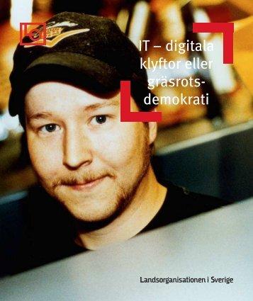IT – digitala klyftor eller gräsrots- demokrati - LO