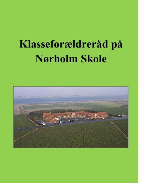 Samarbejdet mellem skole og hjem - også gennem - Nørholm Skole