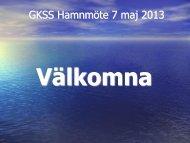 Presentation på hamnmöte 7 maj 2013 - GKSS
