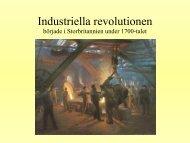 Industriella revolutionen började i Storbritannien ... - Transtenskolan