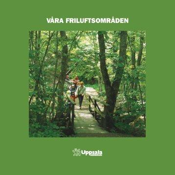 VÅRA FRILUFTSOMRÅDEN - Uppsala kommun
