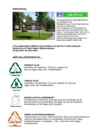 Källsortering HÄR KÄLLSORTERAR DU...