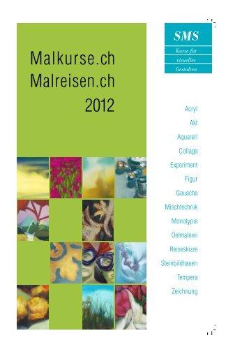 Malkurse.ch Malreisen.ch 2012 - SMS - Kurse für visuelles Gestalten