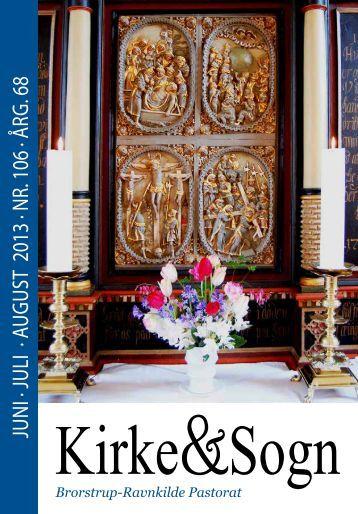 juni · juli · August 2013 · nr. 106 · årg. 68 Kirke&Sogn - Brorstrup og ...