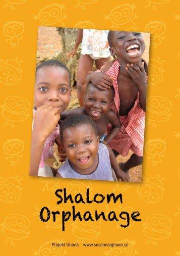 Läs mer om Shalom Orphanage här (pdf) - Telegraf