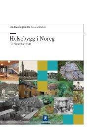 Helsebygg i Noreg - Landsverneplan for helsesektoren