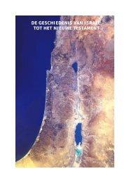 DE GESCHIEDENIS VAN ISRAËL TOT HET NIEUWE TESTAMENT