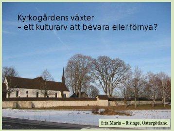 ett kulturarv att bevara eller förnya? - Svenska kyrkan