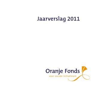Jaarverslag 2011 - Oranje Fonds