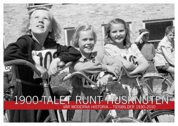 1900-TALET RUNT HUSKNUTEN